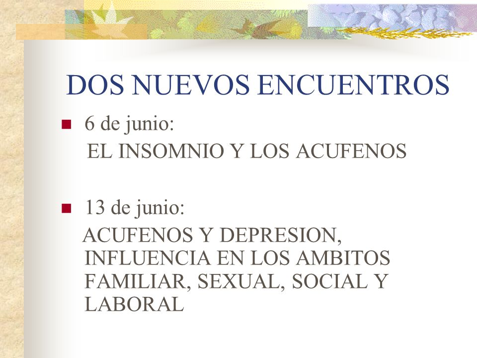 DOS NUEVOS ENCUENTROS 6 de junio: EL INSOMNIO Y LOS ACUFENOS