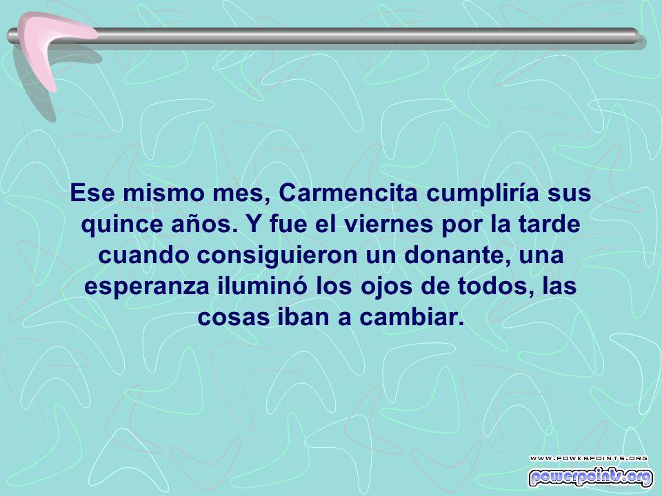 Ese mismo mes, Carmencita cumpliría sus quince años