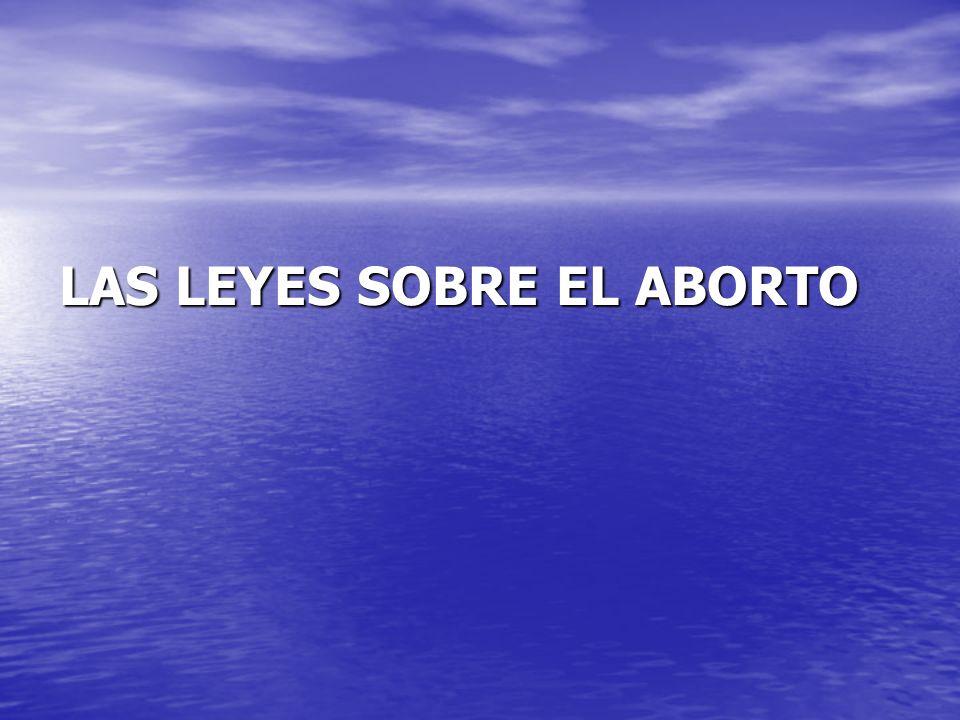 LAS LEYES SOBRE EL ABORTO