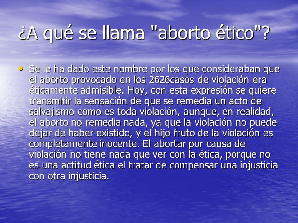 ¿A qué se llama aborto ético