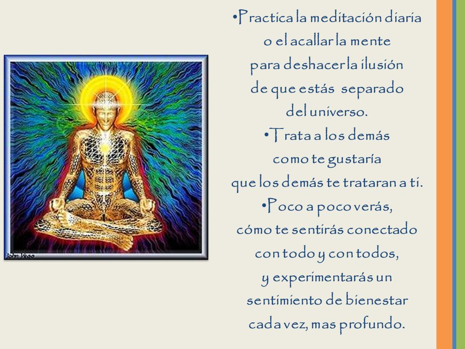 Practica la meditación diaria o el acallar la mente