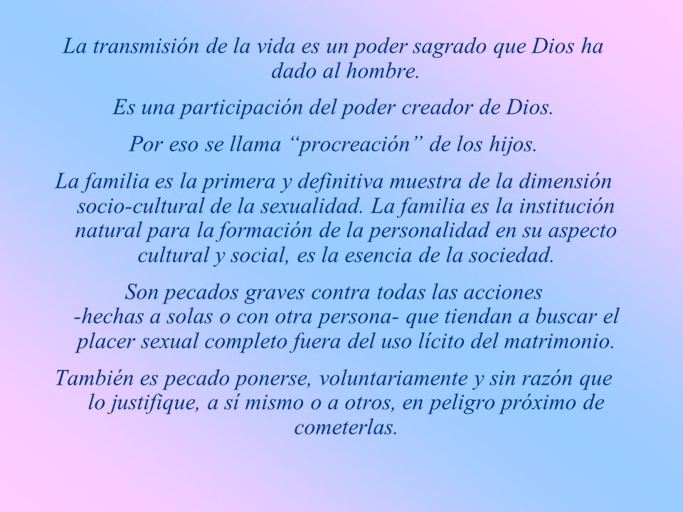 Es una participación del poder creador de Dios.