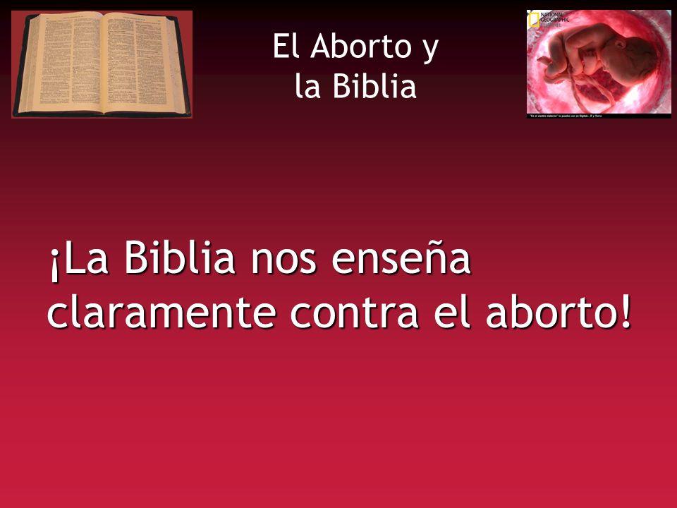 ¡La Biblia nos enseña claramente contra el aborto!