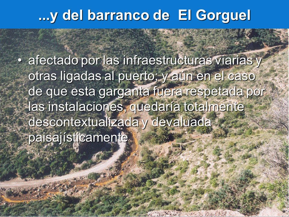 ...y del barranco de El Gorguel