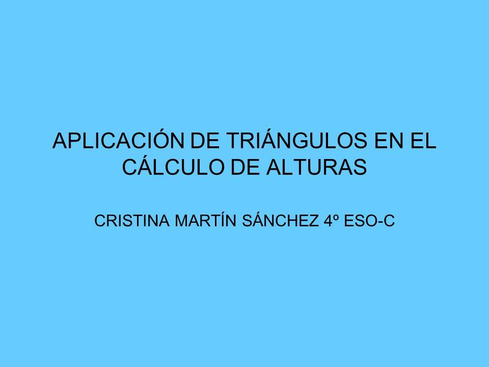 APLICACIÓN DE TRIÁNGULOS EN EL CÁLCULO DE ALTURAS