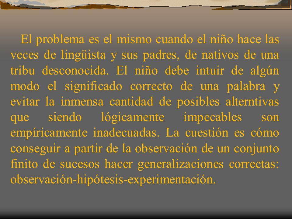 El problema es el mismo cuando el niño hace las veces de lingüista y sus padres, de nativos de una tribu desconocida.