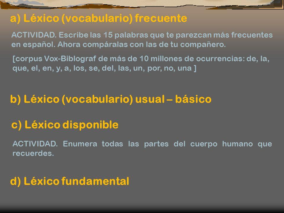 a) Léxico (vocabulario) frecuente