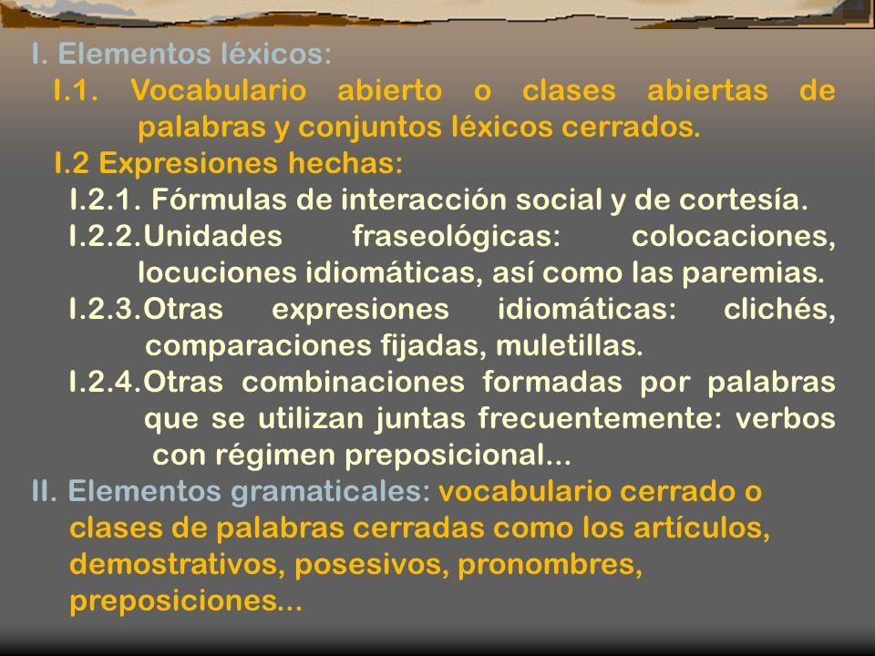 I. Elementos léxicos: I.1. Vocabulario abierto o clases abiertas de palabras y conjuntos léxicos cerrados.