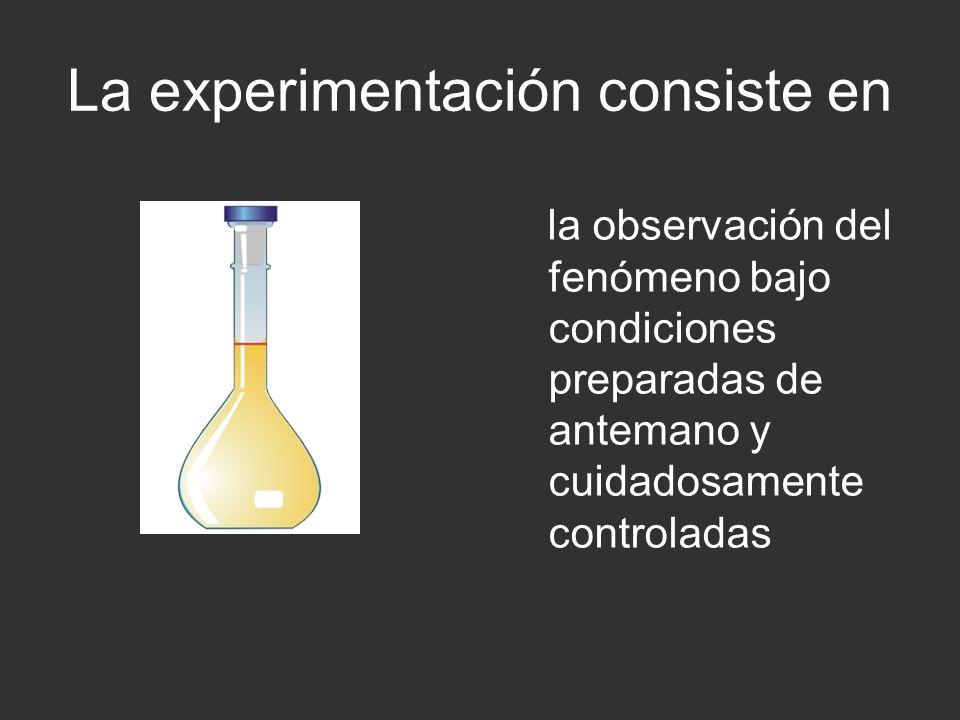 La experimentación consiste en