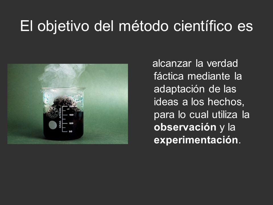 El objetivo del método científico es