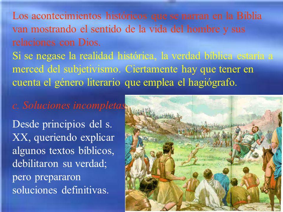 Los acontecimientos históricos que se narran en la Biblia van mostrando el sentido de la vida del hombre y sus relaciones con Dios.
