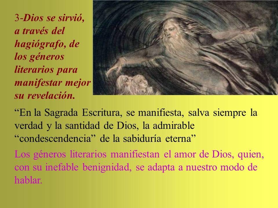 3-Dios se sirvió, a través del hagiógrafo, de los géneros literarios para manifestar mejor su revelación.