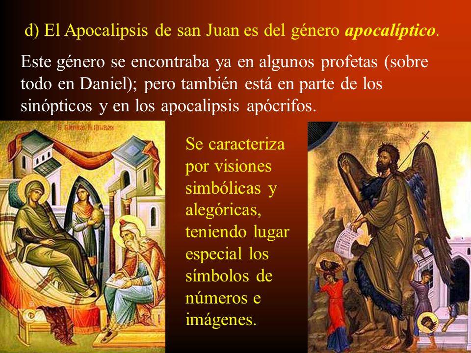 d) El Apocalipsis de san Juan es del género apocalíptico.