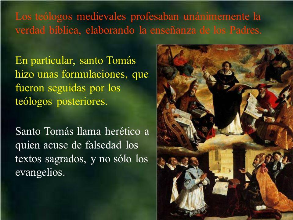 Los teólogos medievales profesaban unánimemente la verdad bíblica, elaborando la enseñanza de los Padres.