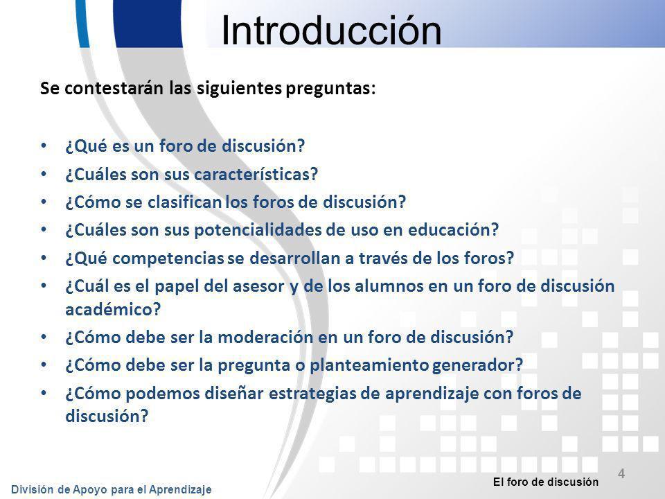 Introducción Se contestarán las siguientes preguntas: