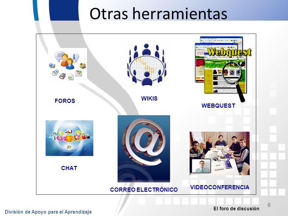 Otras herramientas WIKIS FOROS WEBQUEST CHAT VIDEOCONFERENCIA
