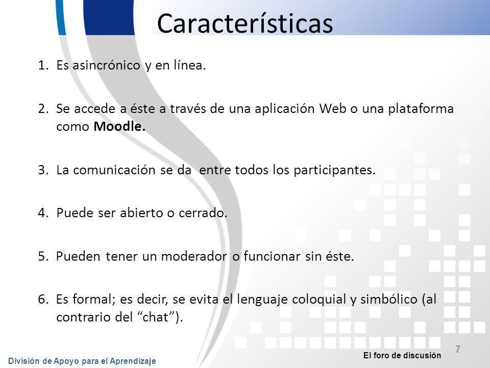 Características Es asincrónico y en línea.