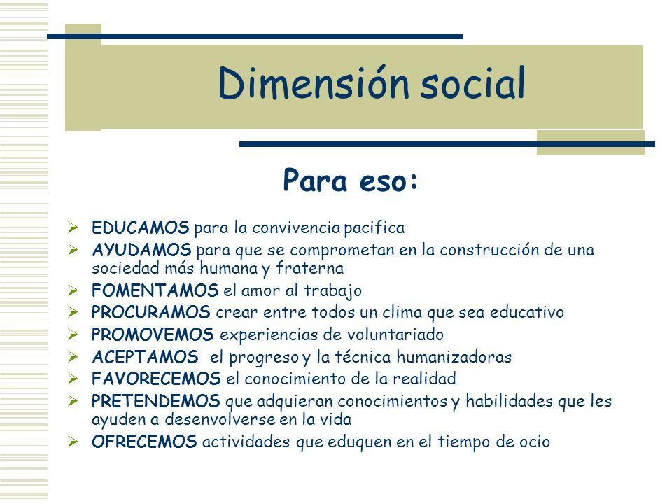 Dimensión social Para eso: EDUCAMOS para la convivencia pacifica
