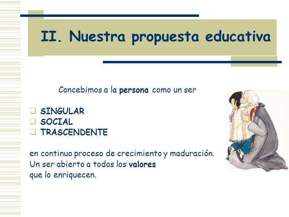 II. Nuestra propuesta educativa
