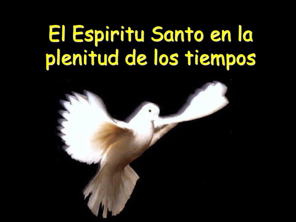 El Espiritu Santo en la plenitud de los tiempos