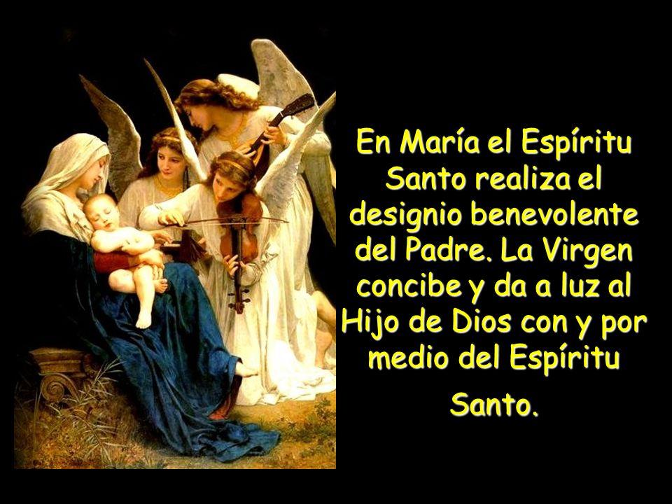 En María el Espíritu Santo realiza el designio benevolente del Padre