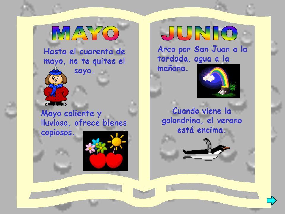 MAYO JUNIO Arco por San Juan a la tardada, agua a la mañana.