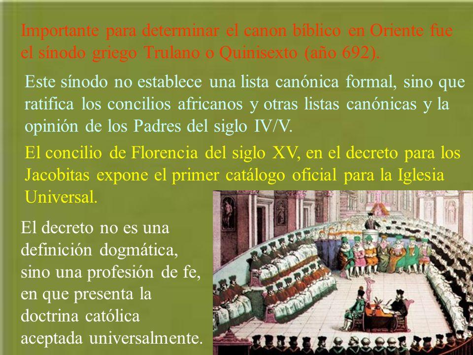 Importante para determinar el canon bíblico en Oriente fue el sínodo griego Trulano o Quinisexto (año 692).