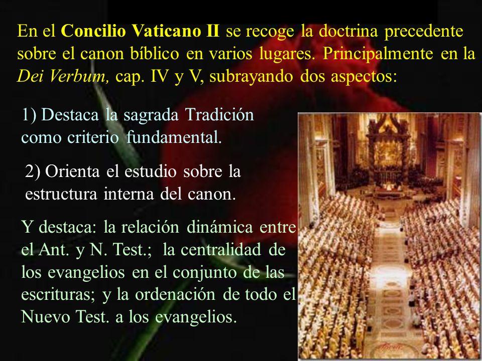 En el Concilio Vaticano II se recoge la doctrina precedente sobre el canon bíblico en varios lugares. Principalmente en la Dei Verbum, cap. IV y V, subrayando dos aspectos: