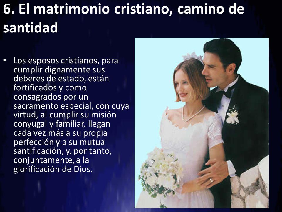 6. El matrimonio cristiano, camino de santidad