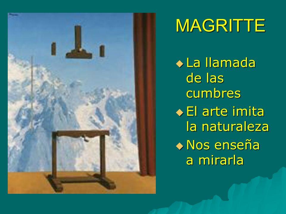 MAGRITTE La llamada de las cumbres El arte imita la naturaleza