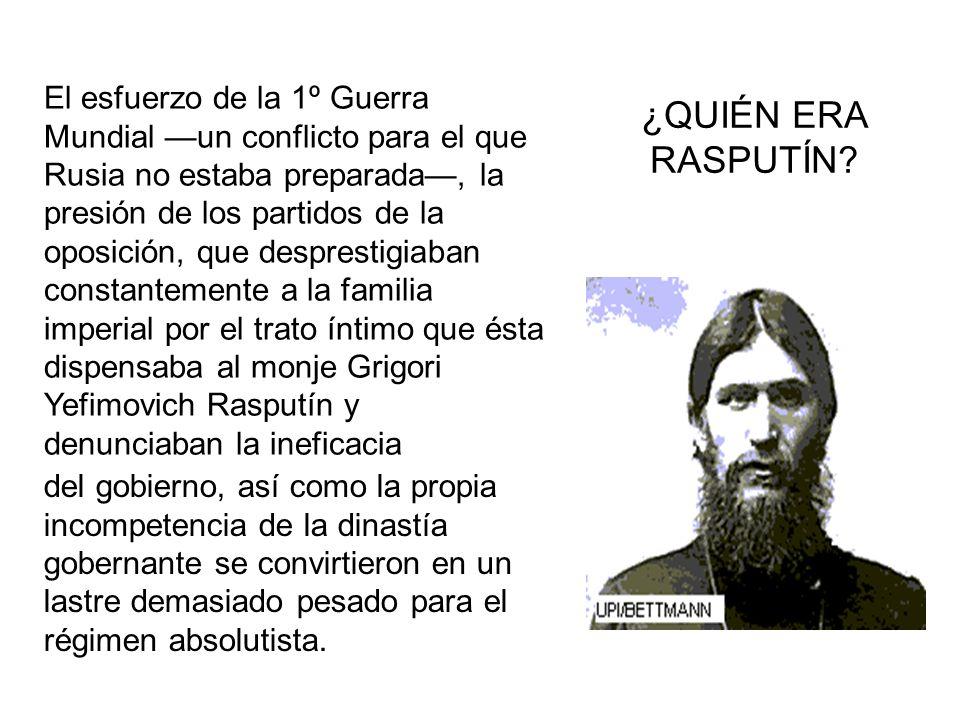 El esfuerzo de la 1º Guerra Mundial —un conflicto para el que Rusia no estaba preparada—, la presión de los partidos de la oposición, que desprestigiaban constantemente a la familia imperial por el trato íntimo que ésta dispensaba al monje Grigori Yefimovich Rasputín y denunciaban la ineficacia