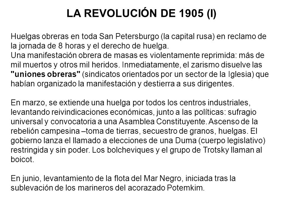 LA REVOLUCIÓN DE 1905 (I) Huelgas obreras en toda San Petersburgo (la capital rusa) en reclamo de la jornada de 8 horas y el derecho de huelga.