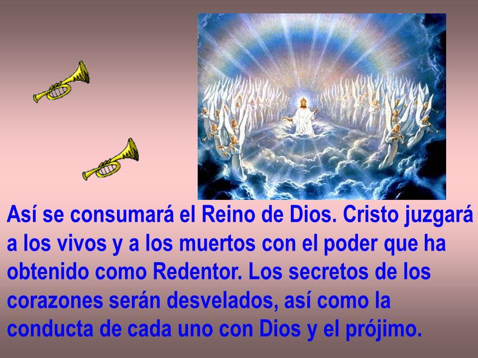 Así se consumará el Reino de Dios. Cristo juzgará