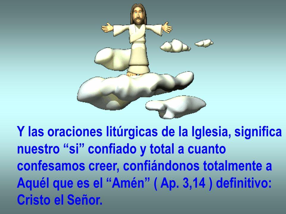 Y las oraciones litúrgicas de la Iglesia, significa