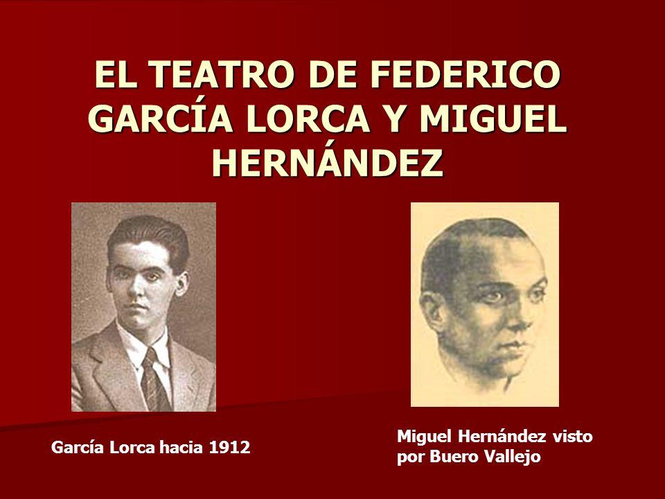 EL TEATRO DE FEDERICO GARCÍA LORCA Y MIGUEL HERNÁNDEZ