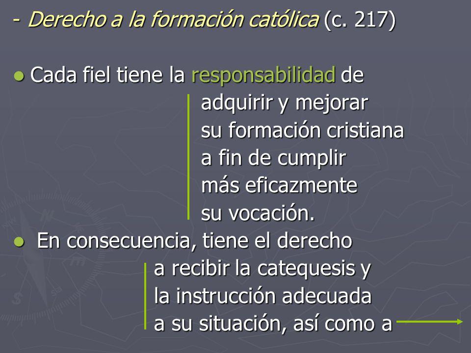 ‑ Derecho a la formación católica (c. 217)