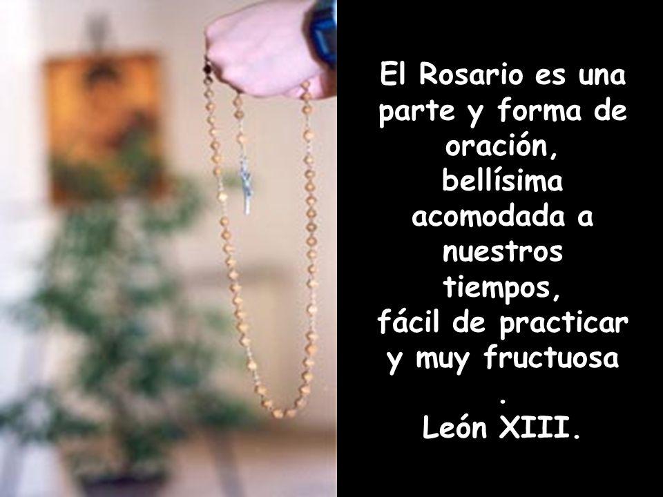 El Rosario es una parte y forma de oración,