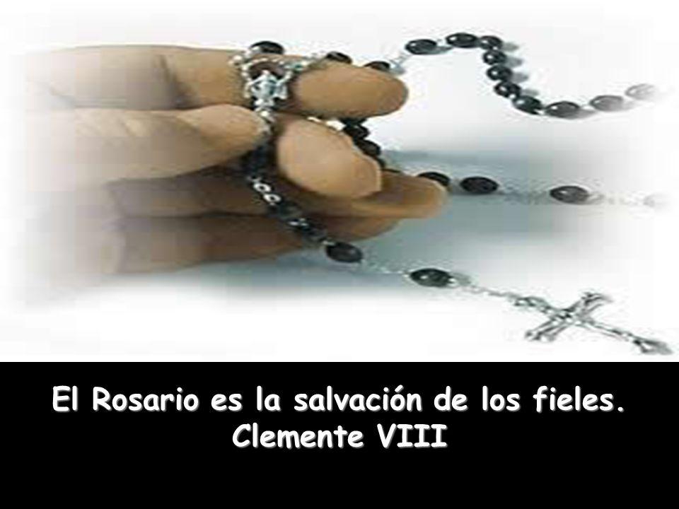 El Rosario es la salvación de los fieles. Clemente VIII