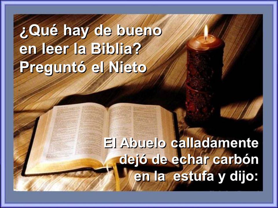 ¿Qué hay de bueno en leer la Biblia Preguntó el Nieto