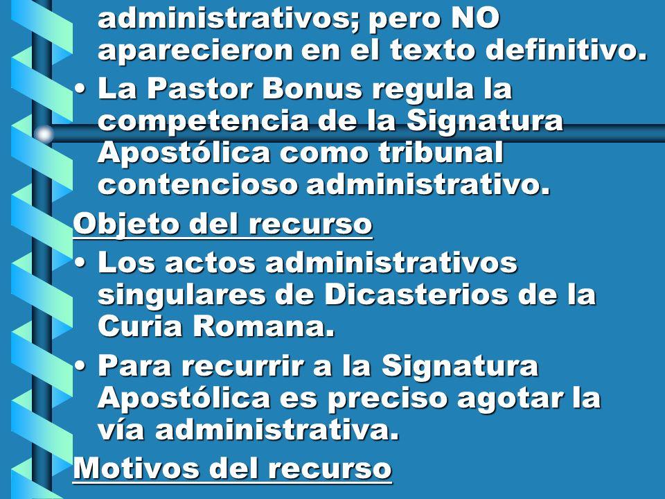 administrativos; pero NO aparecieron en el texto definitivo.