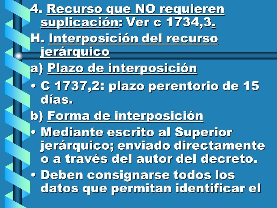 4. Recurso que NO requieren suplicación: Ver c 1734,3.