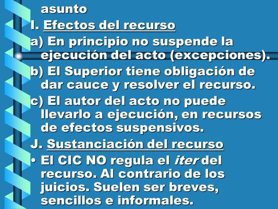asunto I. Efectos del recurso. a) En principio no suspende la ejecución del acto (excepciones).