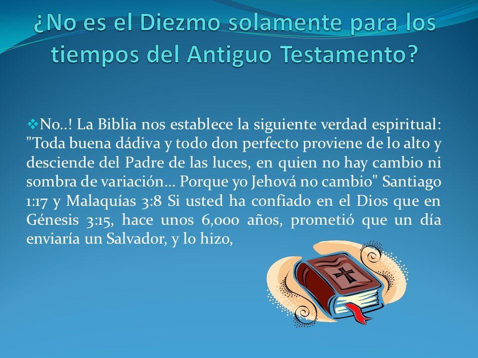 ¿No es el Diezmo solamente para los tiempos del Antiguo Testamento