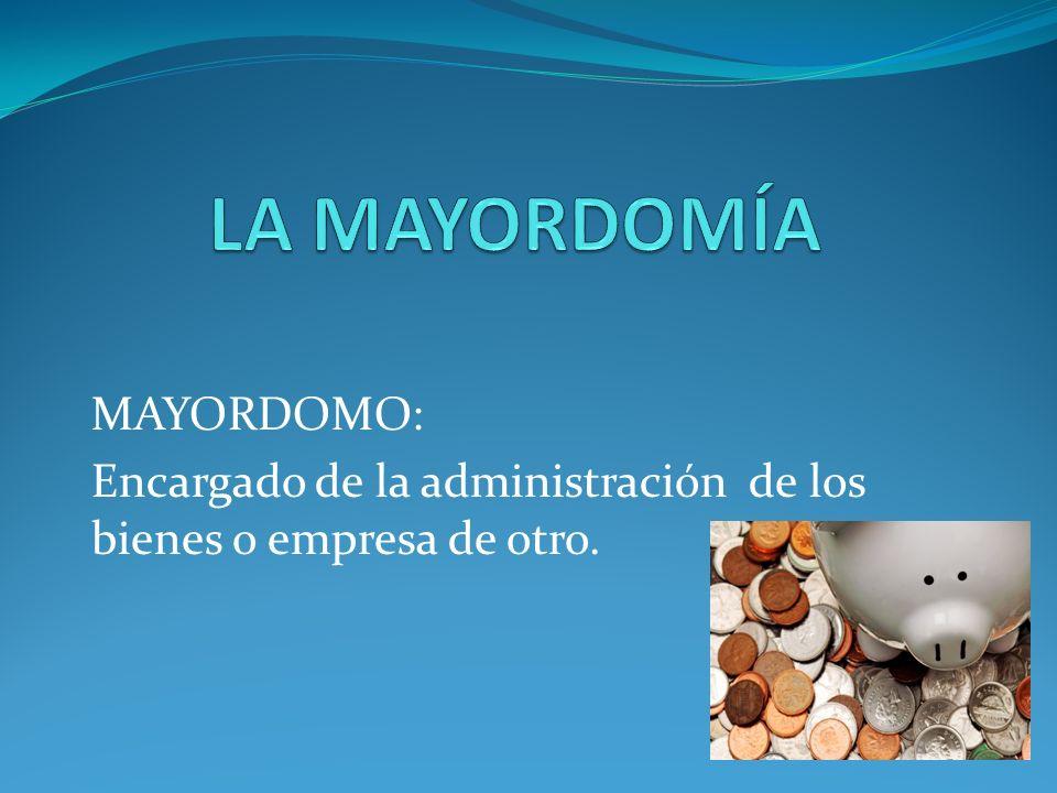 LA MAYORDOMÍA MAYORDOMO: