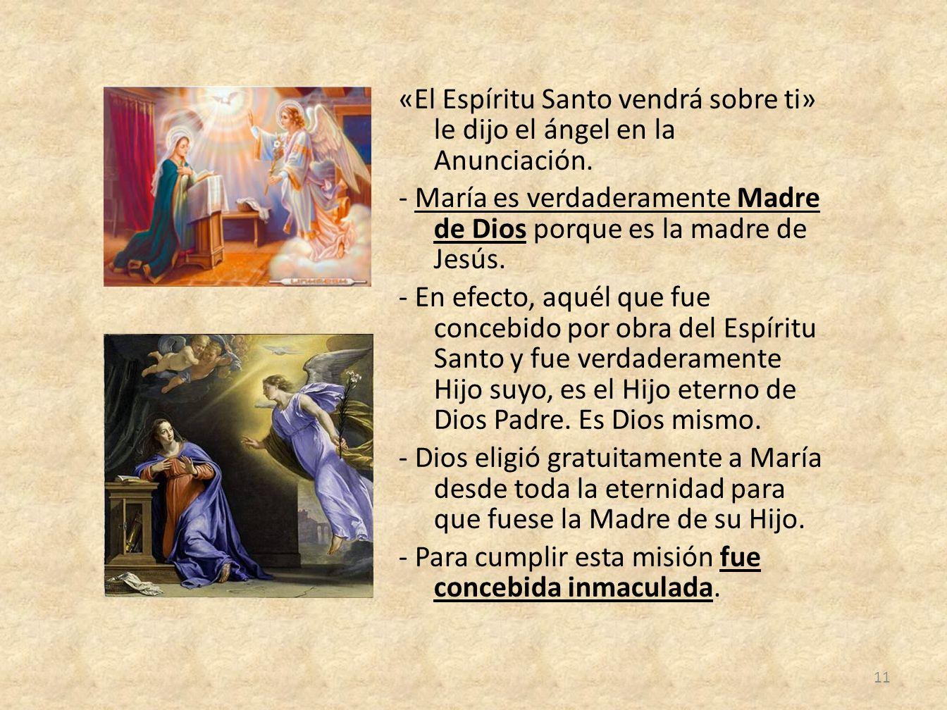 «El Espíritu Santo vendrá sobre ti» le dijo el ángel en la Anunciación