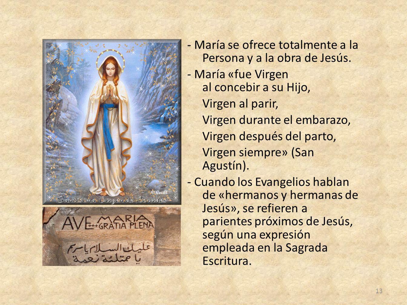 - María se ofrece totalmente a la Persona y a la obra de Jesús