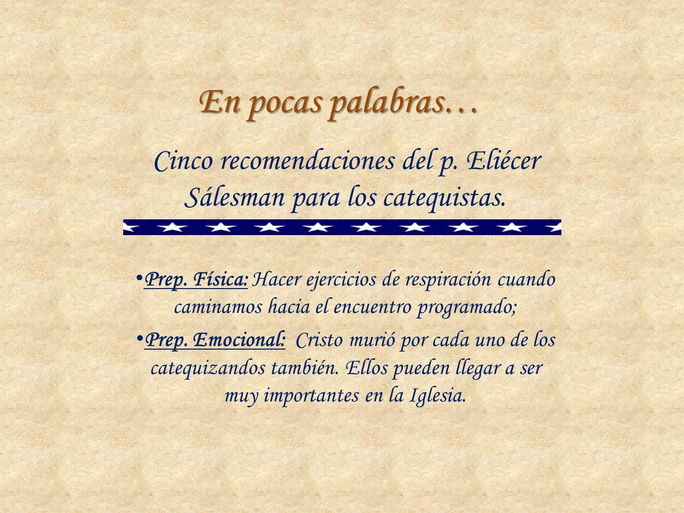 Cinco recomendaciones del p. Eliécer Sálesman para los catequistas.