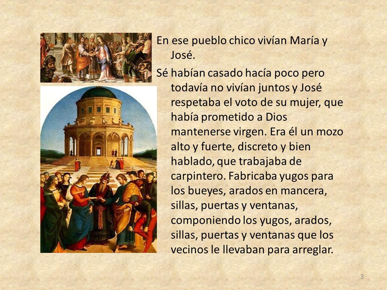 En ese pueblo chico vivían María y José