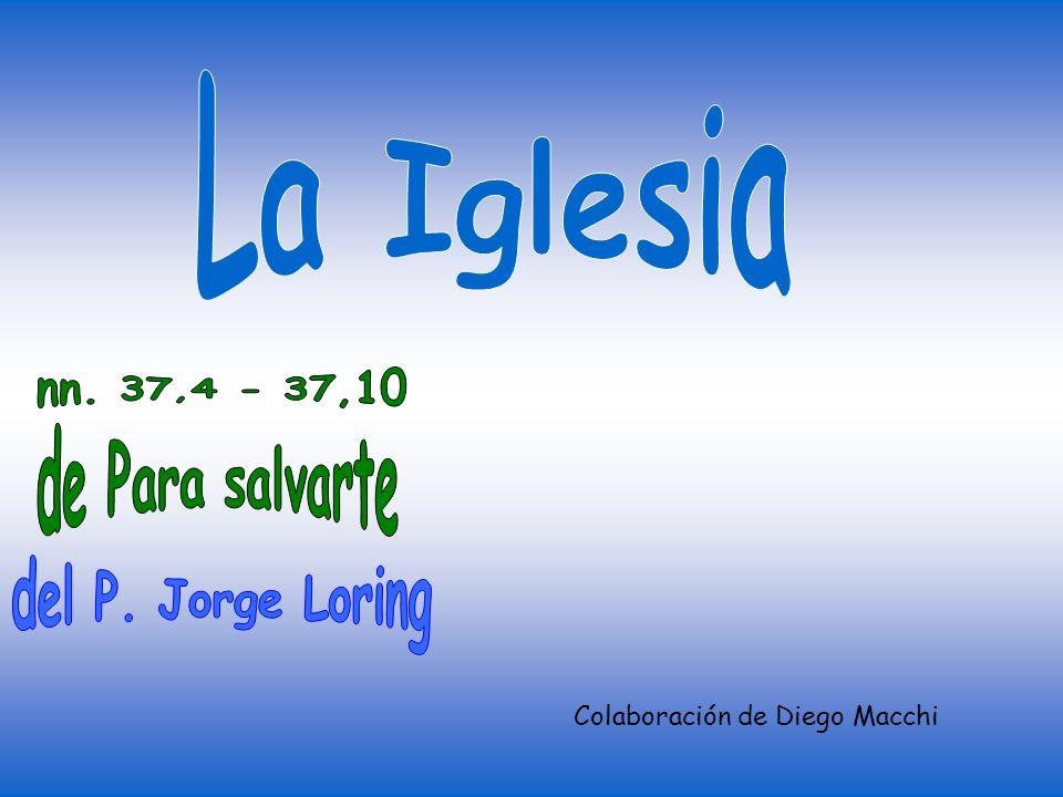 La Iglesia nn. 37,4 - 37,10 de Para salvarte del P. Jorge Loring