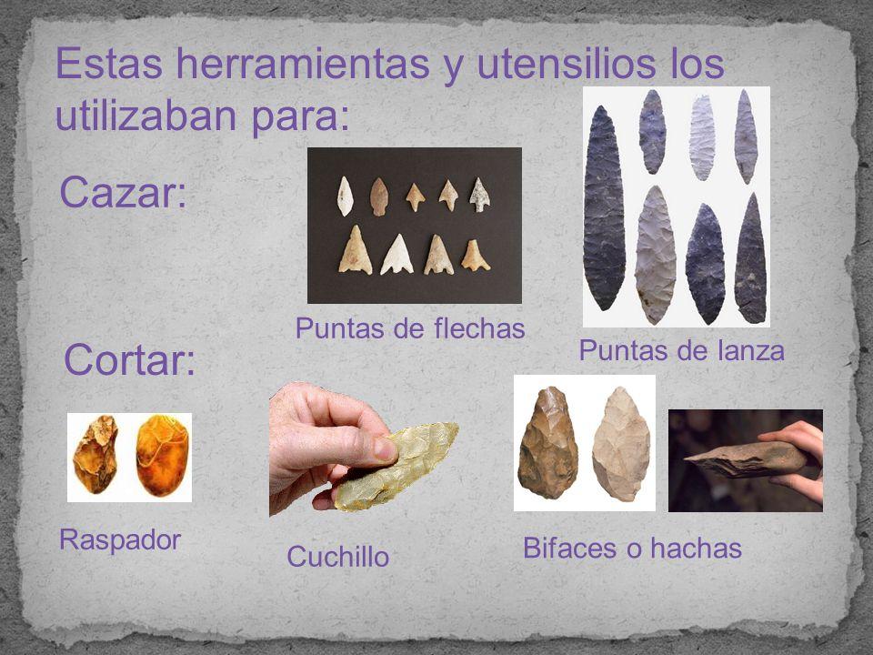 Estas herramientas y utensilios los utilizaban para: